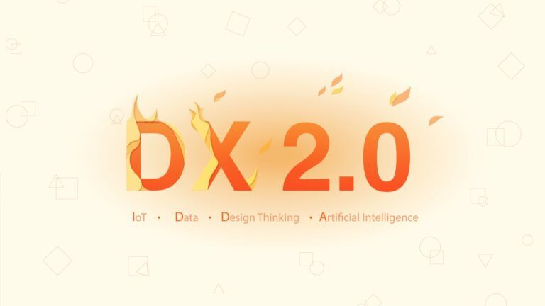 DX 2.0 is IoT, Data, Design Thinking and Artificial Intelligence